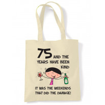 The Years Have Been Kind Women's 75th Birthday Present Shoulder Tote Bag