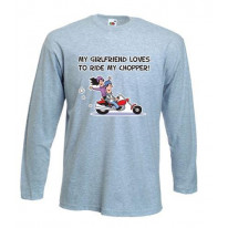 My Girlfriend Likes To Ride My Chopper Long Sleeve T-Shirt