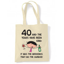 The Years Have Been Kind Women's 40th Birthday Present Shoulder Tote Bag