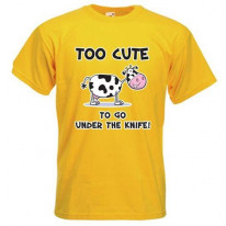 Too Cute To Go Under The Knife T-Shirt