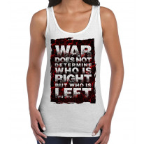War Does Not Determine Who Is Right Peace Slogan Large Print Women's Tank Vest Top