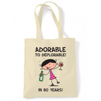 Adorable To Deplorable Women's 80th Birthday Present Shoulder Tote Bag