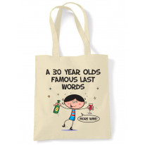 Famous Last Words 30th Birthday Tote Shoulder Shopping Bag
